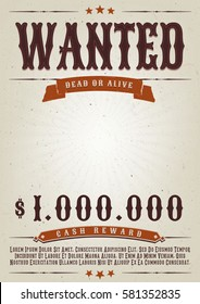 Wanted Western Movie Poster/ Illustration of a vintage old elegant wanted placard poster template, with dead or alive mention, one million cash reward and grunge texture