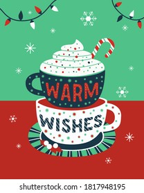 Warm Christmas wishes typography vector poster. Winter hot drink cocoa cup cartoon background. Christmas eve fancy hand drawn lettering. Winter holiday seasonal warm cocoa greeting card illustration