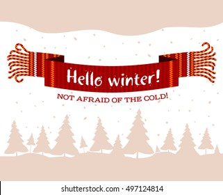 Warm knitted winter scarf with the inscription Hello Winter against the backdrop of snow and spruce forest. Vector flat Illustration. Web banners, advertisements, brochures, business templates.