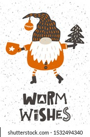 Warm wishes hand drawn illustration with typography. Gnome, xmas elf sticker with stylized lettering. Rhyme proverb. Christmas, New Year concept. Winter holiday comic poster design element