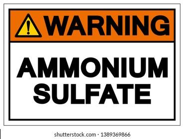 Warning Ammonium Sulfate Symbol Sign, Vector Illustration, Isolate On White Background Label. EPS10