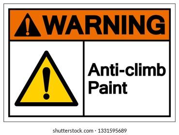 Warning Anti-Climb Paint Symbol Sign, Vector Illustration, Isolate On White Background Label .EPS10