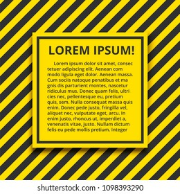 Warning background with text. Vector illustration. Square yellow paper with black border on a diagonal black-and-yellow seamless striped background. Text template with important warning information.