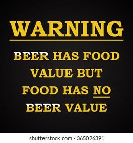 Warning - beer has food value - funny inscription template