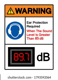 Warning Ear Protection Required When The Sound Level Is Greater Than 85 dB Symbol Sign,Vector Illustration, Isolate On White Background Label. EPS10
