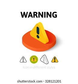 Warning icon, vector symbol in flat, outline and isometric style