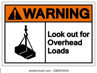 Warning Look Out For Overhead Loads Symbol Sign, Vector Illustration, Isolate On White Background Label. EPS10