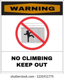 Warning message board, No climbing or playing the chain link fence. Not Allowed Sign, warning symbol, road symbol sign and traffic symbol design concept, vector illustration.