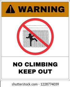 Warning message board,No climb or play the chain link fence. Not Allowed Sign, warning symbol, road symbol sign and traffic symbol design concept, vector illustration.
