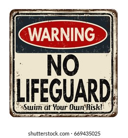 Warning no lifeguard vintage rusty metal sign on a white background, vector illustration