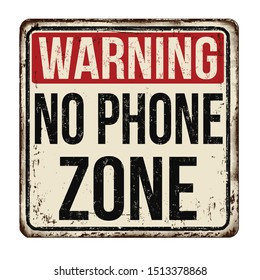 Warning no phone zone vintage rusty metal sign on a white background, vector illustration