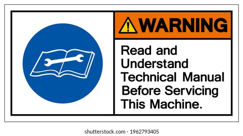 Warning Read and Understand Technical Manual Before Servicing This Machine Symbol Sign,Vector Illustration, Isolated On White Background Label. EPS10