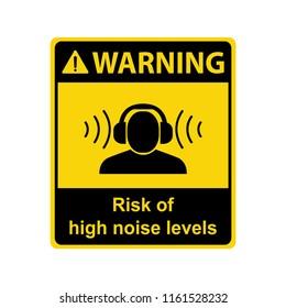 Warning : Risk of high noise level. Sign ,symbol ,illustration