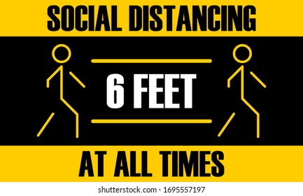Warning sign concept advising people to keep a distance of at least 6 feet at all times to prevent further spread of Covid-19. Social distancing sign during the corona virus pandemic.