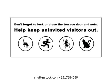 Warning Sign. Don't forget to lock or close the terrace door and nets. Help keep uninvited visitors out. Sign with symbols of a Mosquito, a Thief, a Cockroach and a Cat.