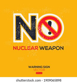 Warning sign (NO nuclear weapon),written in English language, vector illustration.