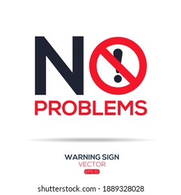 Warning sign (NO problems),written in English language, vector illustration.