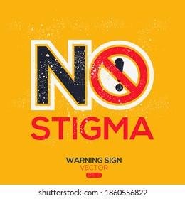 Warning sign (NO stigma),written in English language, vector illustration.