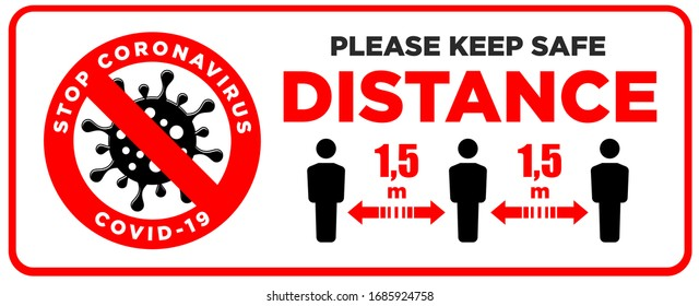 Warning sign Please keep safe distance of 1.5 m. Quarantine actions, risk of coronavirus COVID-19 infection. Illustration, vector