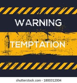 Warning sign (temptation), vector illustration.
