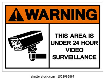 Warning This Area Is Under 24 Hour Video Surveillance Symbol Sign, Vector Illustration, Isolate On White Background Label. EPS10