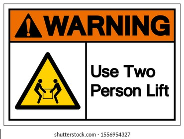 Warning Use Two Person Lift Symbol Sign, Vector Illustration, Isolate On White Background Label .EPS10