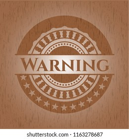Warning vintage wood emblem