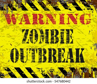 Warning zombie outbreak warning on grungy metal sign