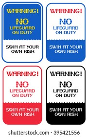 Warning!No lifeguard on duty. Swim at your own risk.Warning sign on the responsibility of bathing.