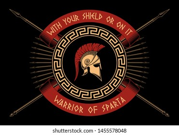 WARRIOR OF SPARTA, With your shield or on it, Crossed spears, Spartan shield, helmet on a black background.