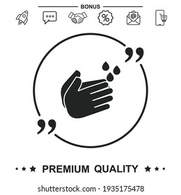 Wash hands icon. Hygiene symbol. With quote symbol