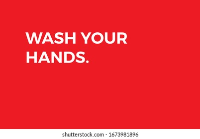 Wash your hands to prevent corona virus infection.  Warning sign with message - vector illustration. Simple messege for people to stay safe while pandemic going.