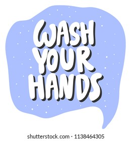 Wash your hands. Sticker for social media content. Vector hand drawn illustration design. Bubble pop art comic style poster, t shirt print, post card, video blog cover