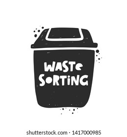 Waste sorting. Trash basket. Hand drawn vector illustration. Organic, Metal, Plastic, Paper, Glass, E-waste. Garbage recycling. Ecology and recycle concept.