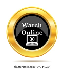 Watch online icon. Internet button on white background. EPS10 vector.