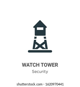 Watch tower glyph icon vector on white background. Flat vector watch tower icon symbol sign from modern security collection for mobile concept and web apps design.