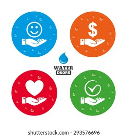 Water drops on button. Smile and hand icon. Heart and Tick or Check symbol. Palm holds Dollar currency sign. Realistic pure raindrops on circles. Vector