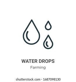 Water drops outline vector icon. Thin line black water drops icon, flat vector simple element illustration from editable farming concept isolated stroke on white background
