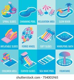 Water park attractions vector icon set with different types of slides, swimming pools, ferris wheel, whirlpool bath, fountains, relaxation and children areas. Aqua park flat isometric design elements.
