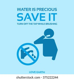 Water is precious-Save it-Turn off the tap while brushing-vector concept