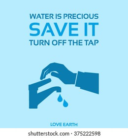 Water is precious-Save it-Turn off the tap when not required-vector concept