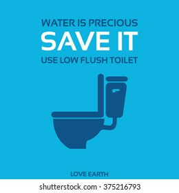 Water is precious-Save it-Use low flush toilet-vector concept