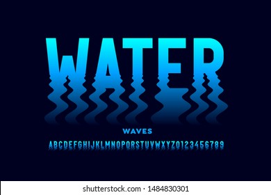 Water waves style font design, ripple effect alphabet letters and numbers, vector illustration
