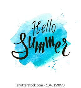 Watercolor background and lettering hello summer. Hello Summe typographic design. Abstract Paint Decoration. Hand drawn brush strokes. Vector Illustration.