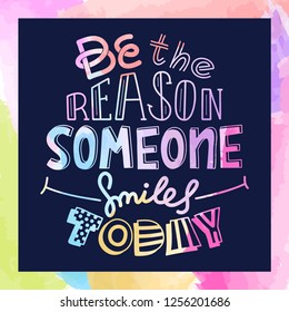 Watercolor Doodle design of vector image with message Be the reason someone smiles today