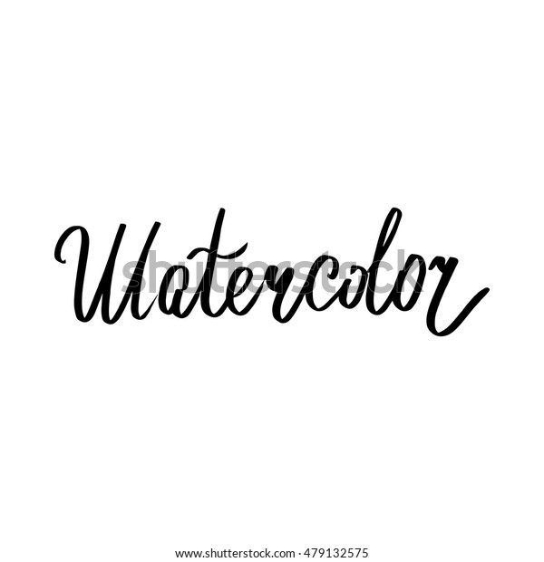 Watercolor hand lettering in vector. Could be used for: mugs, t-shirts, postcards, invitations and decoration.
