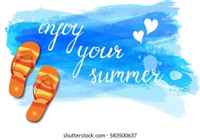 "Watercolor imitation background with flip-flops, tropical flowers and ""Enjoy your summer"" message. Blue colored. Vector illustration."