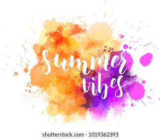 "Watercolor imitation background with handwritten modern calligraphy message ""Summer vibes"".  Orange and purple colored. Vector illustration."