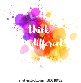 "Watercolor imitation background with ""Think different"" typography message. Vector illustration"