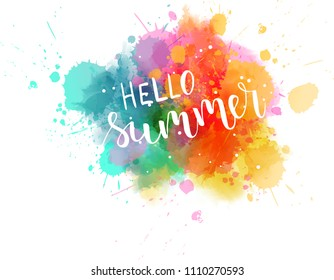 """Watercolor imitation multicolored background with handwritten modern calligraphy message """"Hello summer""""."""